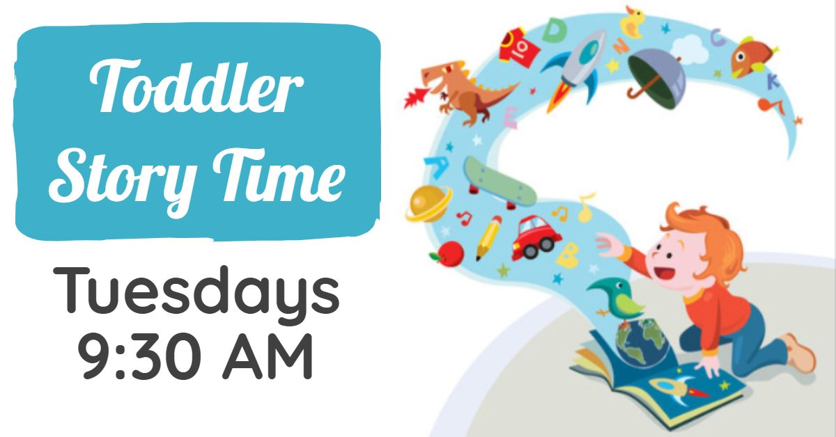 Toddler Story Time on Tuesdays at 9:30 a.m. For children ages 1 to 3.